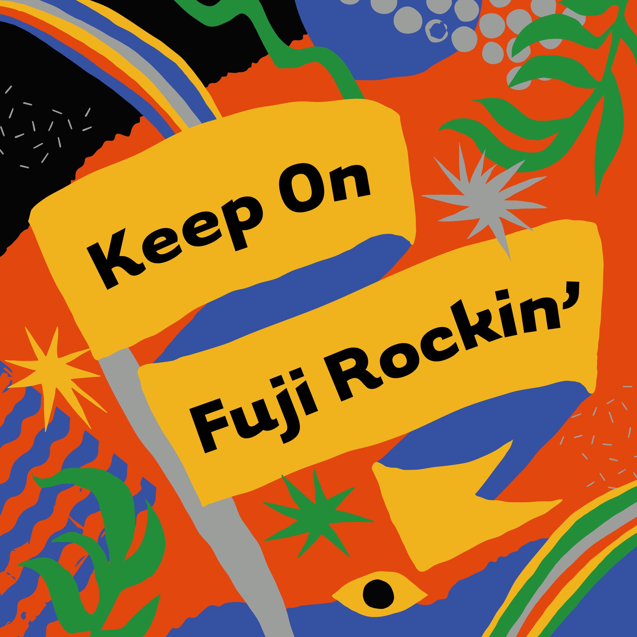 FUJI ROCK FESTIVAL'20 Keep On Fuji Rockin' キャンペーン 2020