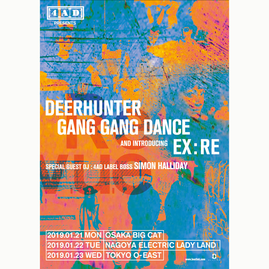 4AD presents 『DEERHUNTER / GANG GANG DANCE / Ex:Re』