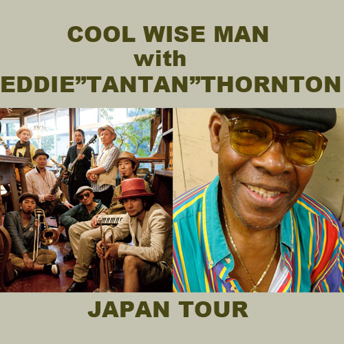 cool wise man with eddie tantan thornton japan tour presented by dr